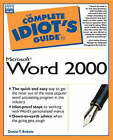 The Complete Idiot's Guide to Microsoft Word 2000 by Daniel T. Bobola (Paperback, 1999)