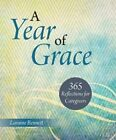 A Year of Grace: 365 Reflections for Caregivers by Loraine Bennett (Paperback, 2014)