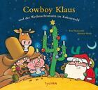 Cowboy Klaus und der Weihnachtsmann im Kaktuswald von Eva Muszynski und Karsten Teich (2013, Gebundene Ausgabe)