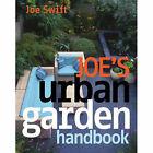 Joe's Urban Garden Handbook by Joe Swift (Hardback, 2008)