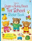 Dress the Teddy Bears for School by Felicity Brooks (Paperback, 2014)