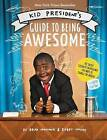Kid President's Guide to Being Awesome by Robby Novak, Brad Montague (Hardback, 2015)