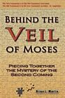 Behind the Veil of Moses : Piecing Together the Mystery of the Second Coming by Brain L. Martin (2009, Paperback)