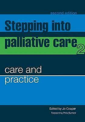 1 of 1 - Stepping into Palliative Care, Second Edition: Care and Practice v. 2, Very Good