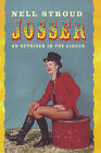 Josser: The Secret Life of a Circus Girl by Nell Stroud (Hardback, 1999)