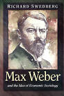 Max Weber and the Idea of Economic Sociology by Richard Swedberg (Paperback, 2000)