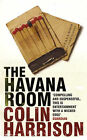 The Havana Room by Colin Harrison (Paperback, 2005)