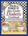 Fix-It and Forget-It Diabetic Cookbook : 550 Slow Cooker Favorites-To Include Everyone! by Phyllis Good (2015, Paperback, Revised)