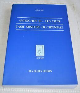 ANTIOCHOS-III-ET-LES-CITES-DE-L-ASIE-MINEURE-OCCIDENTALE-DE-JOHN-MA-2004