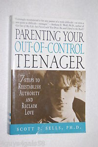 Details about Parenting Your Out-of-Control Teenager : 7 Steps to  Reestablish Authority and