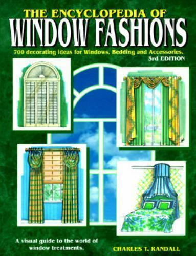 The Encyclopedia Of Window Fashions A Visual Guide To The World Of