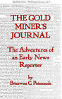 The Goldminer's Journal: The Adventures of an Early News Reporter by Branwen C. Patenaude (Paperback, 2004)