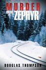Murder on The Zephyr 9781449035310 by Douglas Thompson Paperback