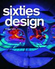 Sixties Design by Philippe Garner (Hardback, 2008)