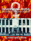 Insurgent Muse: Life and Art at the Woman's Building by Terry Wolverton (Paperback, 2002)