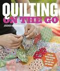 Quilting on the Go: English Paper Piecing Projects You Can Take Anywhere by Jessica Alexandrakis (Paperback / softback, 2013)