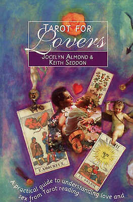 Tarot for Lovers: A Practical Guide to Understanding Love and Sex from Tarot Rea