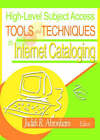 High-Level Subject Access Tools and Techniques in Internet Cataloging by Judith R. Ahronheim (Hardback, 2003)