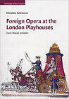 Foreign Opera at the London Playhouses: From Mozart to Bellini by Christina Fuhrmann (Hardback, 2015)