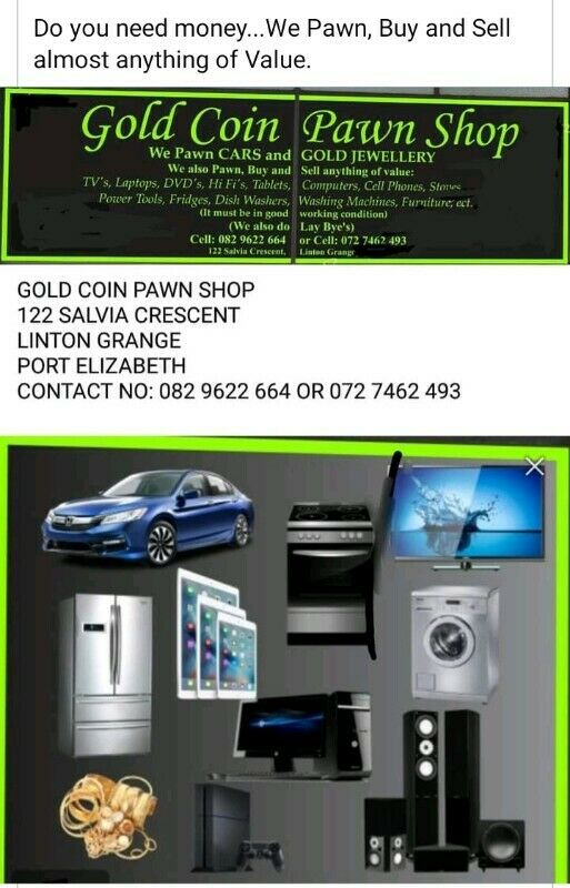 Do you need Money - We Pawn, Buy and Sell almost anything of Value - Gold Coin Pawn Shop