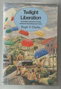 TWILIGHT-LIBERATION-by-HUGH-CLARKE-1985-1st-Edition-Hc-WWII-Australian-POW-Japan