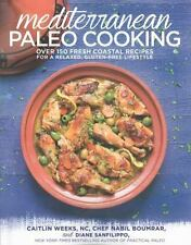 Mediterranean Paleo Cooking: Over 150 Fresh Coastal Recipes, Gluten-Free