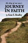 The Story of One Man's Journey in Faith by Gene Bradley (Paperback / softback, 2003)