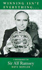 Winning isn't Everything: Biography of Sir Alf Ramsey by Dave Bowler (Paperback, 1999)
