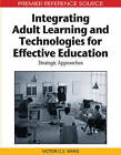 Integrating Adult Learning and Technologies for Effective Education: Strategic Approaches by Victor C. X. Wang (Hardback, 2010)