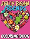 Jelly Bean Friends Coloring Book by Speedy Publishing LLC (Paperback / softback, 2014)