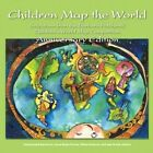 Children Map the World: Selections from the Barbara Petchenik Children's World Map Competition by ESRI Press (Paperback, 2015)