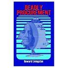 Deadly Procurement 9781410720801 by Howard Livingston Paperback