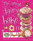 The Great Fairy Bake off by T. Bugbird (Hardback, 2013)