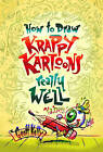 How to Draw Krappy Kartoons Really Well by Geoff Kelly (Paperback, 2006)