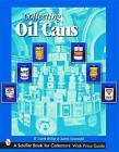 Collecting Oil Cans by Sabra Sonewald, W.Clark Miller (Paperback, 2001)