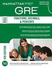 Fractions, Decimals, & Percents GRE Strategy Guide by Manhattan Prep (Paperback, 2014)
