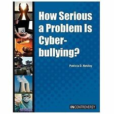How Serious a Problem Is Cyberbullying? (In Controversy)-ExLibrary