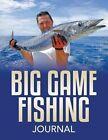 Big Game Fishing Journal by Speedy Publishing LLC (Paperback / softback, 2015)