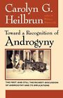 Toward a Recognition of Androgyny by Carolyn G. Heilbrun (Paperback, 1993)