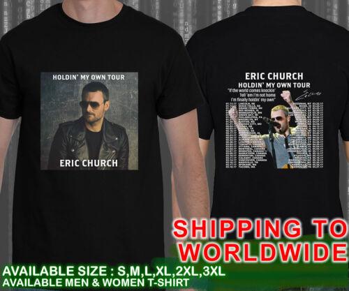 Eric Church Holdin/' My Own Tour Dates 2017 Black T Shirt S M L XL 2XL 3XL