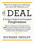 The Deal: A Guide to Radical and Complete Forgiveness by Richard Smoley (Hardback, 2015)