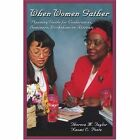 When Women Gather: Planning Guide for Conferences, Seminars, Workshops or Retreats by Naomi E Peete (Paperback / softback, 2003)