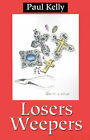 Losers Weepers by Paul E Kelly (Paperback / softback, 2001)