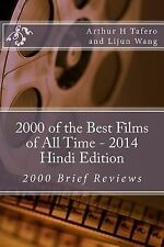 2000 of the Best Films of All Time - 2014 Hindi Edition : 2000 Brief Reviews...
