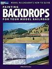 Painting Backdrops for Your Model Railroad by Mike Danneman (Paperback, 2008)