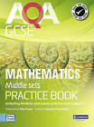 AQA GCSE Mathematics for Middle Sets Practice Book: including Modular and Linear Practice Exam Papers by Glyn Payne, Gwenllian Burns, Greg Byrd, Lynn Bryd (Paperback, 2010)