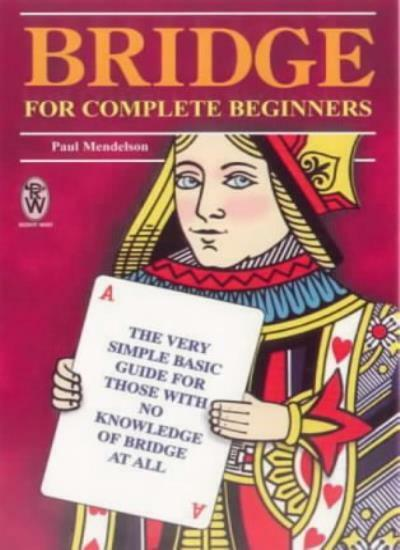 Bridge for Complete Beginners By Paul Mendelson. 9780716021452