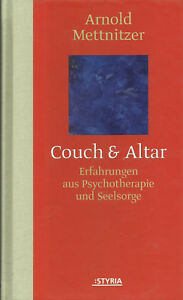 Couch-amp-Altar-Erfarungen-aus-Psychiatrie-und-Seelsorge-von-Arnold-Mettnitzer