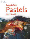 Pastels by John Blockley (Paperback, 2004)