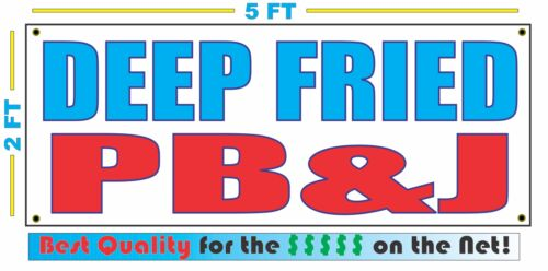 DEEP FRIED PB/&J Banner Sign NEW Larger Size Best Quality for The $$$ Fair Food